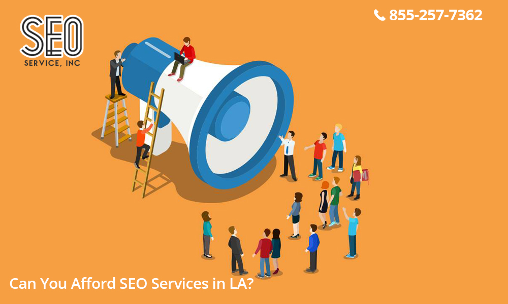 Can You Afford SEO Services in LA